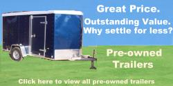 Click here to see our selection of Pre-Owned Trailers